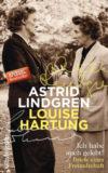 """""""Ich habe auch gelebt!""""  Astrid Lindgren – Louise Hartung Briefe einer Freundschaft 1953 – 1964"""