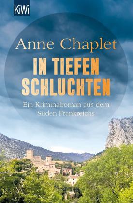 ANNE CHAPLET: IN DEN TIEFEN SCHLUCHTEN