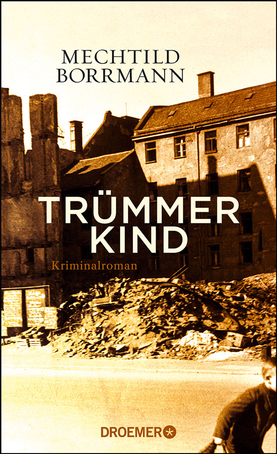 MECHTILD BORRMANN: TRÜMMERKIND