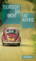 Luiz Ruffato: Teilansicht der Nacht