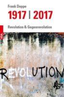 Frank Deppe: 1917 – 2017 / Revolution und Gegenrevolution