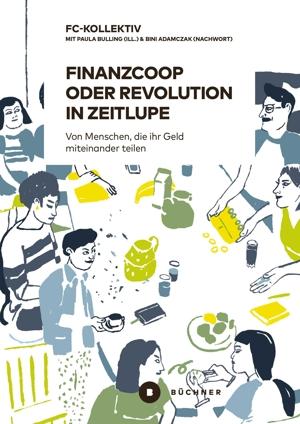 """Buchvorstellung """"Finanzcoop oder Revolution in Zeitlupe"""""""