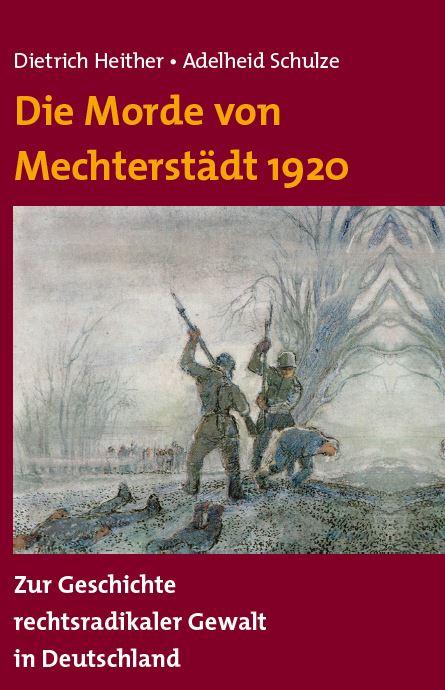 Die Morde von Mechterstädt – Zur Geschichte rechtsradikaler Gewalt in in Deutschland
