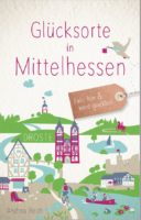 """Buchvorstellung mit Andrea Reidt zu """"Glücksorte in Mittelhessen"""""""