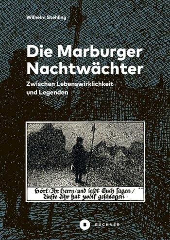 Buchvorstellung: Die Marburger Nachtwächter – Zwischen Lebenswirklichkeit und Legenden