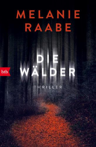 """KRIMIFESTIVAL: MELANIE RAABE """"DIE WÄLDER"""""""