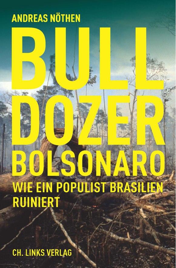Semana Latina: Bulldozer Bolsonaro – Wie ein Populist Brasilien ruiniert